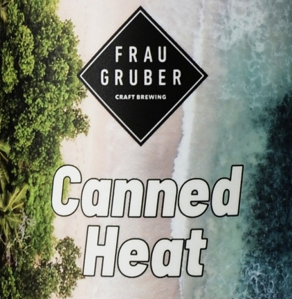 Canned Heat (FrauGruber Craft Brewing)
