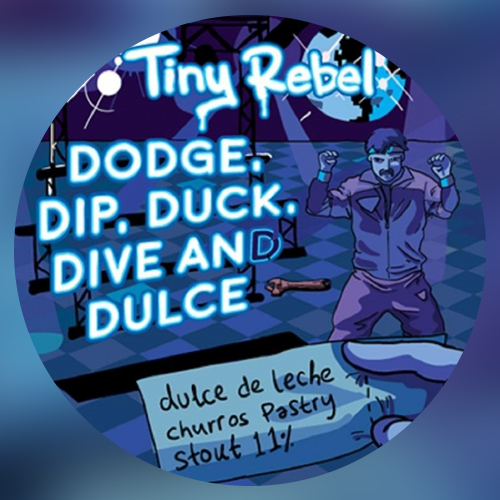 Dodge, Dip, Duck, Dive And Dulce (Tiny Rebel)