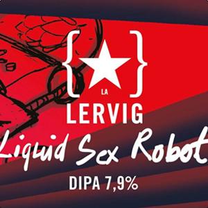 Liquid Sex Robot (Lervig Aktiebryggeri)
